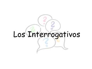Los Interrogativos