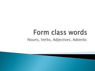 Form class words