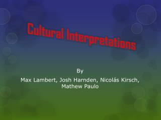 Cultural Interpretations