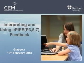 Interpreting and Using ePIPS(P3,5,7) Feedback