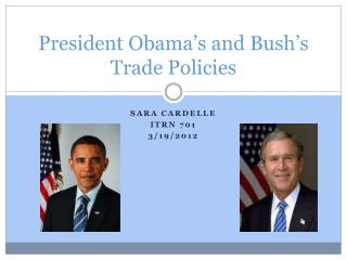 President Obama's and Bush's Trade Policies