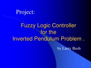 Fuzzy Logic Controller for the  Inverted Pendulum Problem .