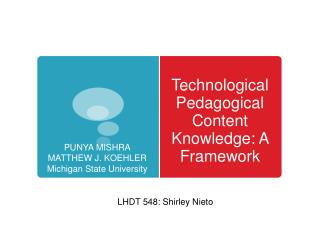 Technological Pedagogical Content Knowledge: A Framework