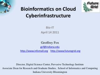 Bioinformatics on Cloud Cyberinfrastructure