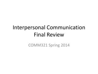 Interpersonal Communication Final Review