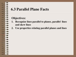 6.3 Parallel Plane Facts