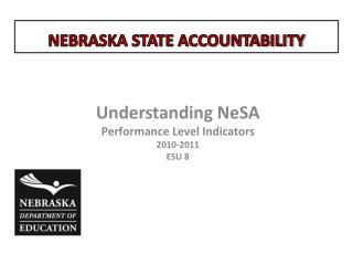 Understanding  NeSA Performance Level Indicators 2010-2011 ESU  8