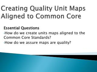 Creating Quality Unit Maps Aligned to Common Core