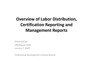 Overview of Labor Distribution, Certification Reporting and Management  Reports