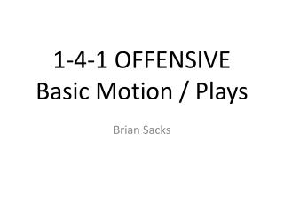 1-4-1 OFFENSIVE  Basic Motion / Plays