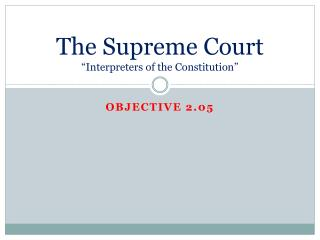 "The Supreme Court ""Interpreters of the Constitution"""