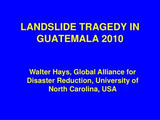 LANDSLIDE TRAGEDY IN GUATEMALA 2010