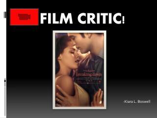 FILM CRITIC!