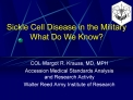 Sickle Cell Disease in the Military         What Do We Know