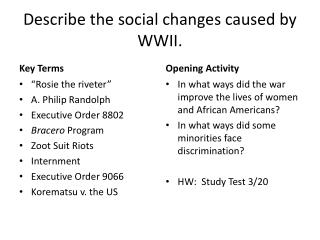 Describe the social changes caused by WWII.