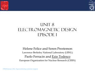 Unit 8 Electromagnetic design Episode I