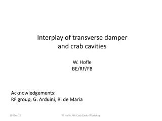 Interplay of transverse damper and crab cavities W.  Hofle BE/RF/FB