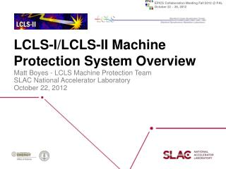 LCLS-I/LCLS-II Machine Protection  System Overview