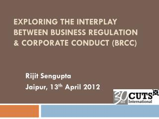 Exploring the Interplay between Business Regulation & Corporate Conduct (BRCC)
