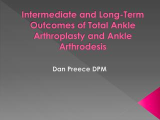 Intermediate and Long-Term Outcomes of Total Ankle Arthroplasty and Ankle Arthrodesis
