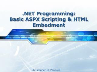 .NET Programming: Basic ASPX Scripting & HTML Embedment