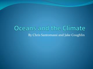 Oceans and the Climate