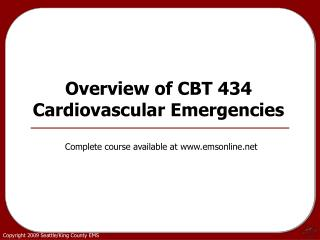 Overview of CBT 434 Cardiovascular Emergencies