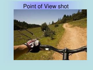 Point of View shot