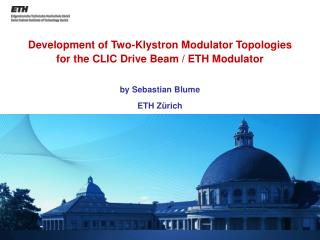 Development of Two-Klystron  M odulator  T opologies for the CLIC Drive Beam / ETH Modulator