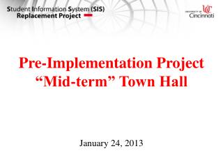 "Pre-Implementation Project ""Mid-term"" Town Hall"