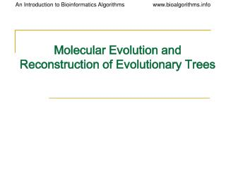 Molecular Evolution and Reconstruction of Evolutionary Trees