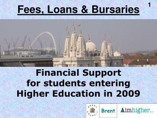 Financial Support  for students entering Higher Education in 2009