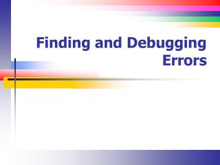 Finding and Debugging Errors