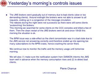 Yesterday's morning's controls issues
