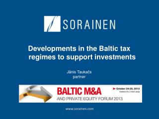 Developments in the Baltic tax regimes to support  investments Jānis  Taukačs partner