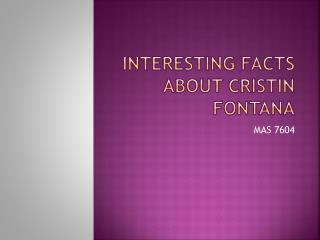 Interesting Facts About  Cristin  Fontana