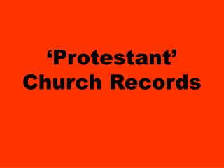 'Protestant'  Church Records