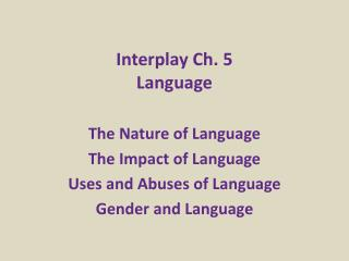 INTERPLAY Ch.5  Language