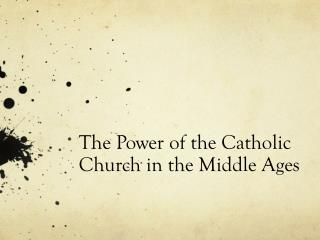 The Power of the Catholic Church in the Middle Ages