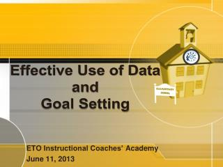 Effective Use of Data and  Goal Setting