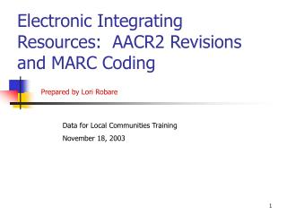 Electronic Integrating Resources:  AACR2 Revisions and MARC Coding