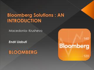 Bloomberg Solutions : AN INTRODUCTION
