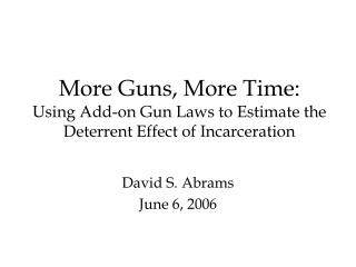 More Guns, More Time: Using Add-on Gun Laws to Estimate the Deterrent Effect of Incarceration
