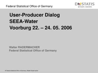 Walter RADERMACHER Federal Statistical Office of Germany