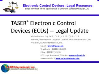 TASER ®  Electronic Control Devices (ECDs) -- Legal Update