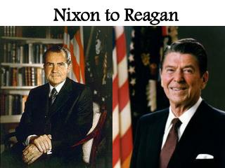 Nixon to Reagan