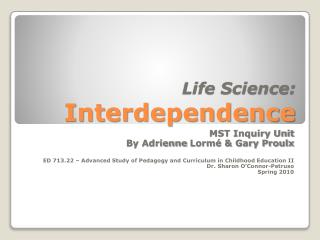 Life Science:  Interdependence