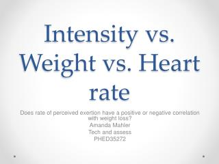 Intensity vs. Weight vs. Heart rate