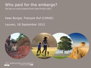 Who paid for the embargo? The ban on cocoa imports from Côte d'Ivoire 2011