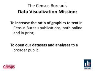 T he Census Bureau's  Data Visualization Mission: